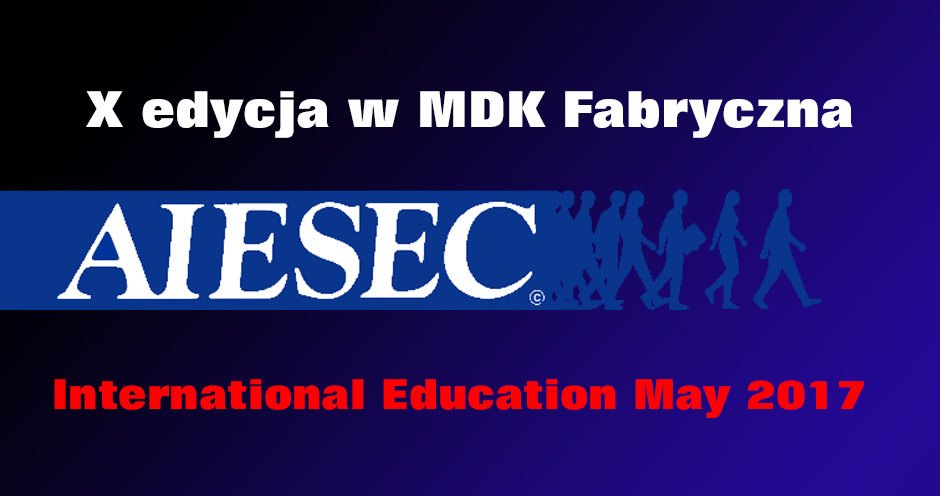 AIESEC - projekt INTERNATIONAL EDUCATION - May 2017